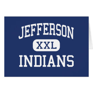 Jefferson - Indians - High - Daly City California Greeting Card
