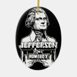 Jefferson Is My Homeboy Ornament