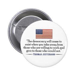 Jefferson: La democracia dejará de existir… Pin Redondo De 2 Pulgadas
