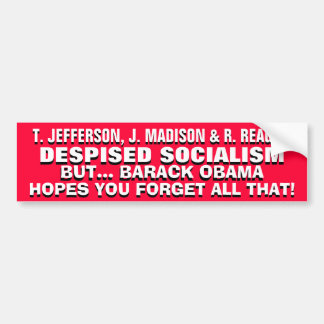 Jefferson, Madison & Reagan DESPISED SOCIALISM! Car Bumper Sticker