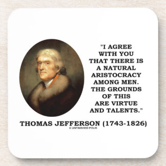 Jefferson Natural Aristocracy Among Virtue Talents Beverage Coasters