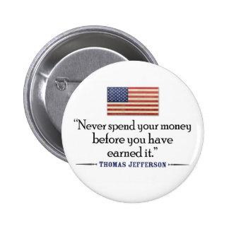 Jefferson: Nunca pase el dinero antes… Pin Redondo De 2 Pulgadas