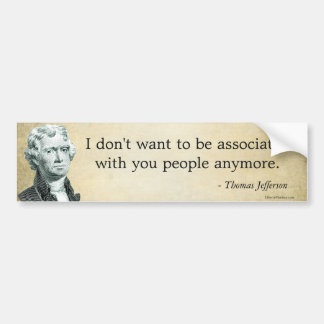Jefferson Parody Quote Bumper Sticker Car Bumper Sticker