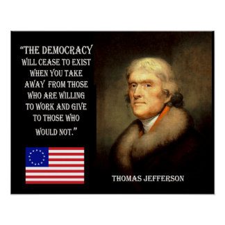 Jefferson Quote - Democracy Will Cease To Exist... Posters
