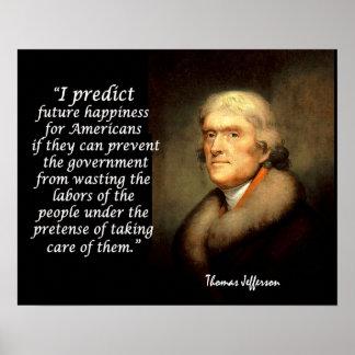 Jefferson Quote - I Predict Future Happiness... Posters