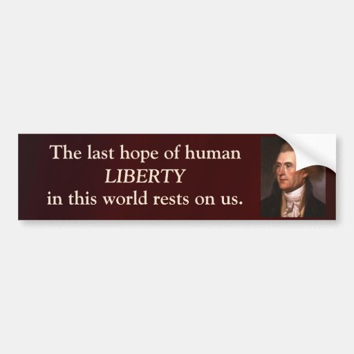 Jefferson Quote - Last Hope Of Human Liberty Bumper Sticker