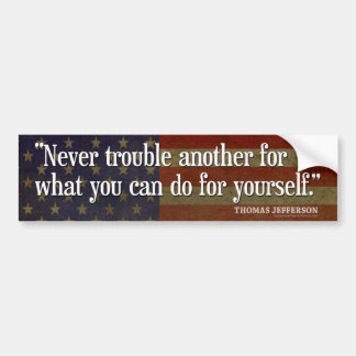 Jefferson Quote: Never trouble another for what... Car Bumper Sticker