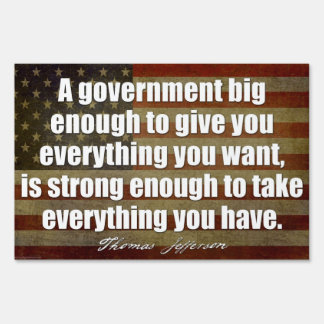 Jefferson Quote on Big Government Lawn Sign