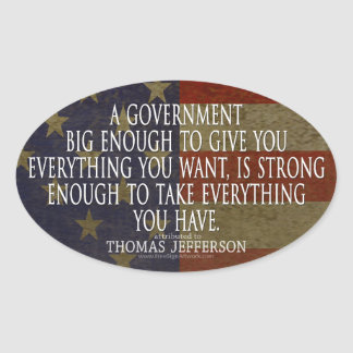 Jefferson Quote on Big Government Oval Sticker