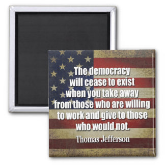 Jefferson Quote: The democracy will cease... 2 Inch Square Magnet