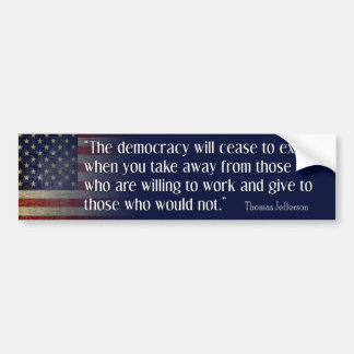 Jefferson Quote: The democracy will cease... Bumper Sticker