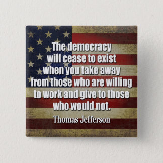 Jefferson Quote: The democracy will cease... Button