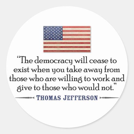 Jefferson Quote: The democracy will cease... Classic Round Sticker