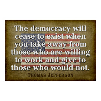 Jefferson Quote: The democracy will cease... Posters