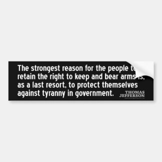 Jefferson Quote: The strongest reason for the... Car Bumper Sticker