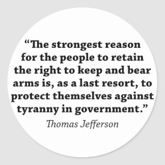 Jefferson: RIGHT TO BEAR ARMS Round Sticker
