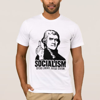 Jefferson Socialism Customizable Slogan T-Shirt