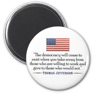 Jefferson: The democracy will cease to exist... 2 Inch Round Magnet