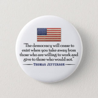 Jefferson: The democracy will cease to exist... Button