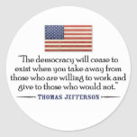 Jefferson: The democracy will cease to exist... Classic Round Sticker