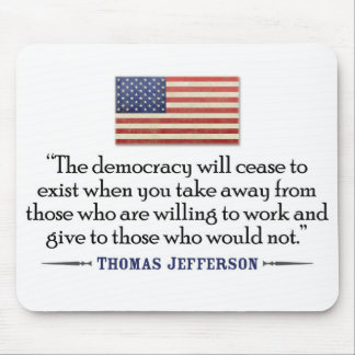 Jefferson: The democracy will cease to exist... Mousepad
