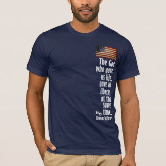 Jefferson: The God who gave us life... T-Shirt
