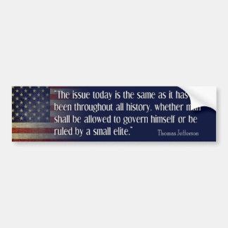Jefferson: The Same Issue Today Car Bumper Sticker