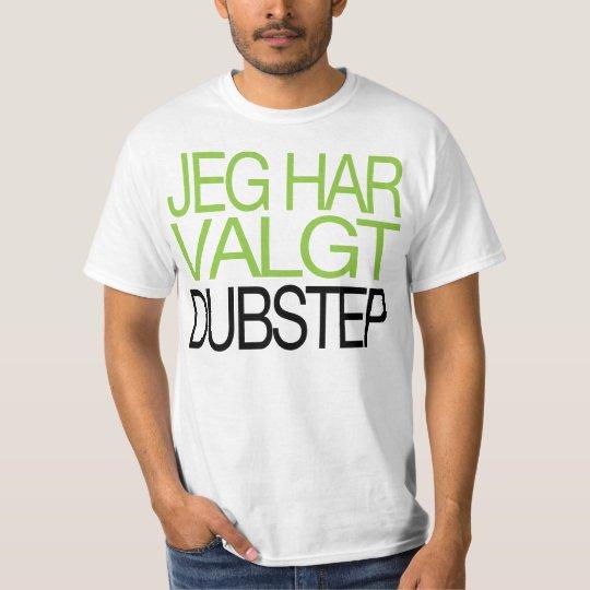 Jeg har valgt Dubstep T-shirt(ON SALE) T-Shirt