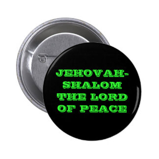 JEHOVAH-SHALOM THE LORD OF PEACE PINBACK BUTTONS