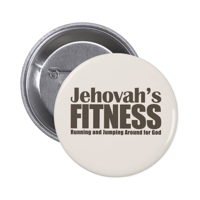 Jehovah's Fitness Pinback Button