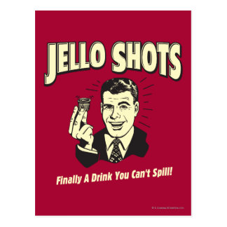 Jello Shots Drink You Can t Spill Postcard