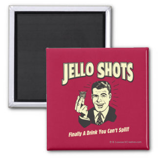 Jello Shots: Drink You Can't Spill 2 Inch Square Magnet