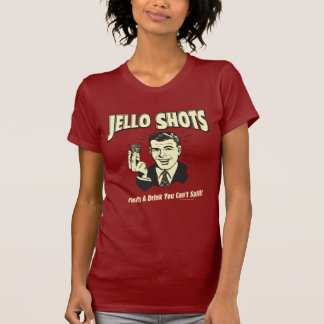 Jello Shots: Drink You Can't Spill T-Shirt