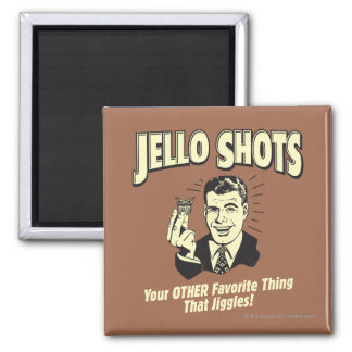 Jello Shots: Other Favorite Thing 2 Inch Square Magnet