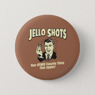 Jello Shots: Other Favorite Thing Pinback Button