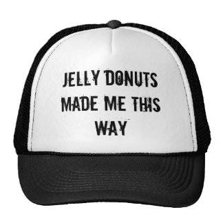 Jelly Donuts made me this way Trucker Hat