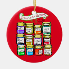 Jelly Of The Month Club Funny Christmas Ceramic Ornament at Zazzle