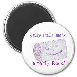 Jelly rolls make, a party Rock! Magnet