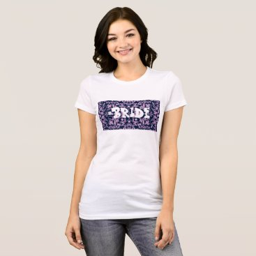 Bride Themed Jellyberry I - #Bride T-Shirt
