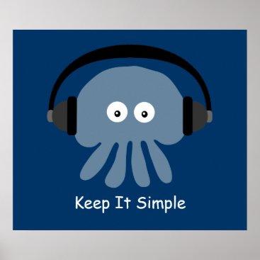 Sober_Princess Jellyfish & headphones Keep It Simple poster