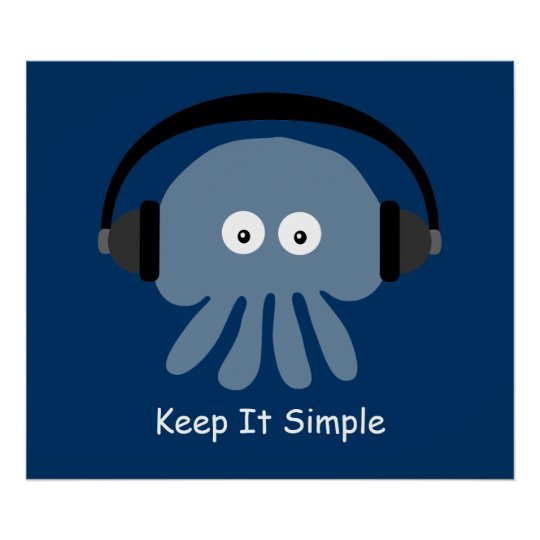 Jellyfish & headphones Keep It Simple poster