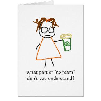 jenny quips:  no foam! card