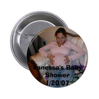 Jenny's Sweet 16 060, Vanessa's Baby Shower1/20/07 2 Inch Round Button