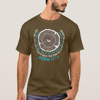 Jeremiah 17:7-8 Tree Rings T-Shirt