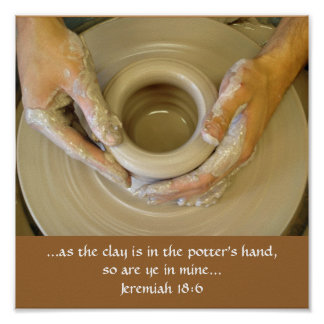 Jeremiah 18:6 Potter's Hand Poster