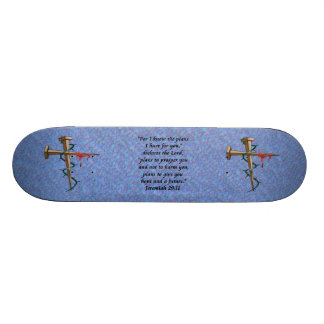 jeremiah 29-11 & cross of nails skateboard