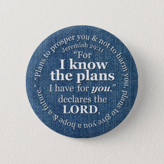 Jeremiah 29:11 I Know the Plans Bible Verse Denim Pinback Button