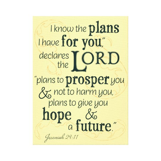 Jeremiah 29:11 I know the plans I have for you... Canvas ...