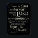 """Jeremiah 29:11 I know the plans I have for you... Magnet<br><div class=""""desc"""">&quot;I know the plans I have for you, &quot; declares the Lord, &quot;plans to prosper you and not to harm you, plans to give you hope and a future.&quot; Jeremiah 29:11 is a Bible verse that offers hope to all believers. Let this Old Testament scriptures give you encouragement. This beautiful...</div>"""