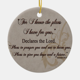 Jeremiah 29:11 Scripture Gift Ceramic Ornament